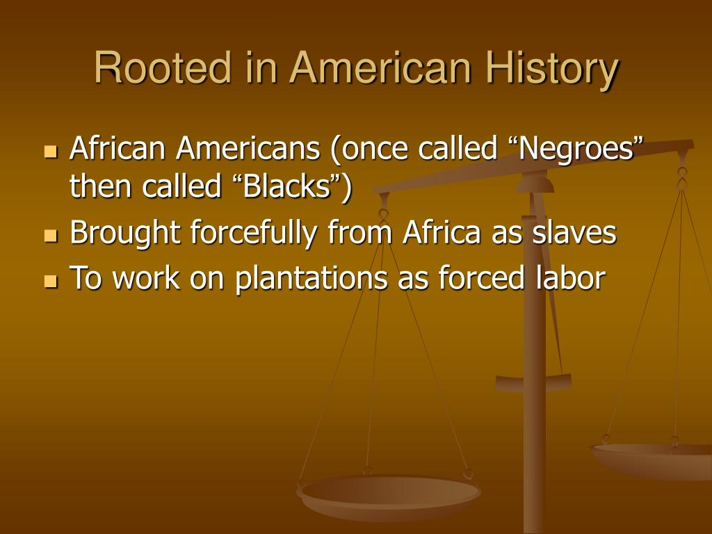 Rooted in American History