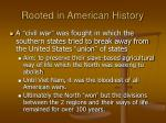 rooted in american history7