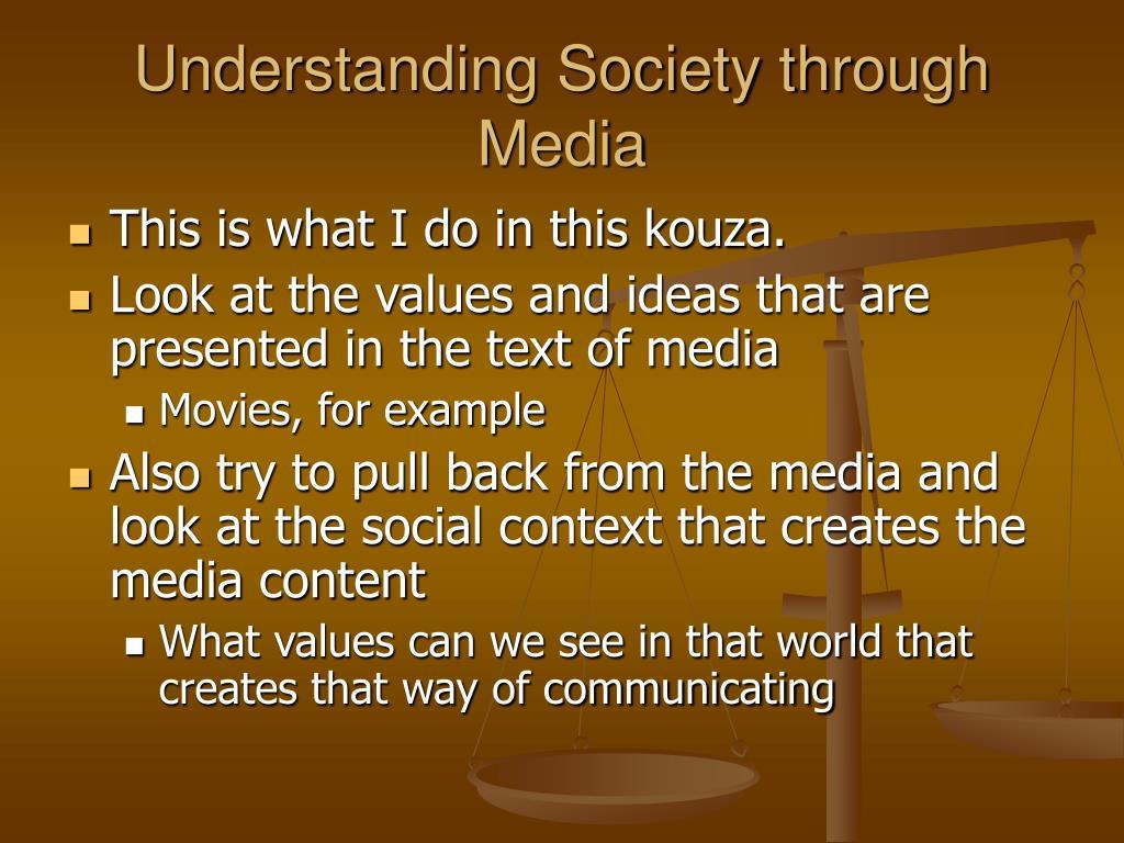 Understanding Society through Media