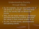 understanding society through media26