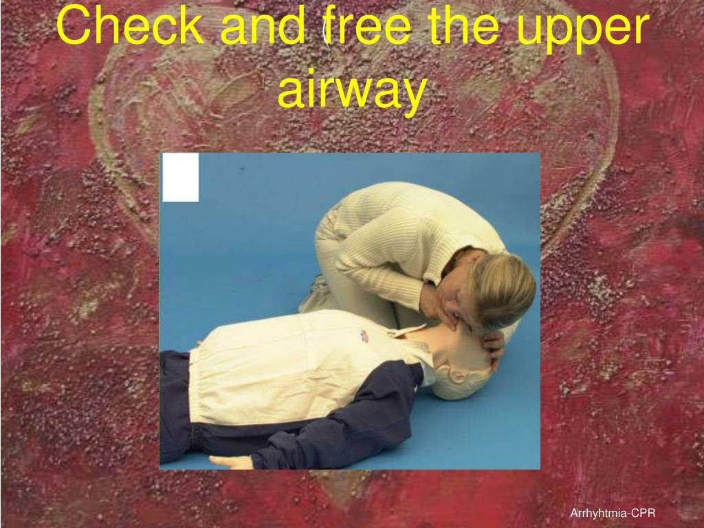 Check and free the upper airway