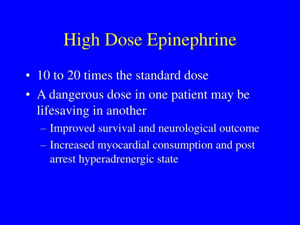 High Dose Epinephrine