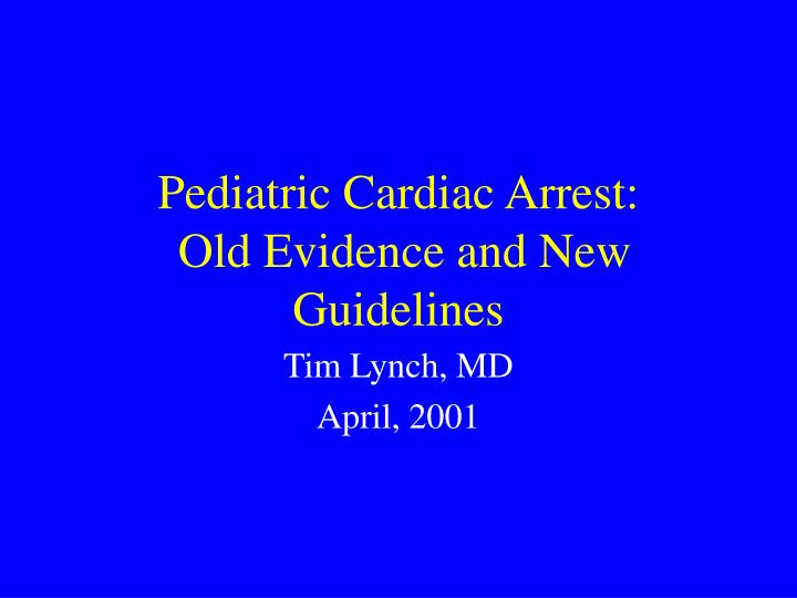 Pediatric cardiac arrest old evidence and new guidelines