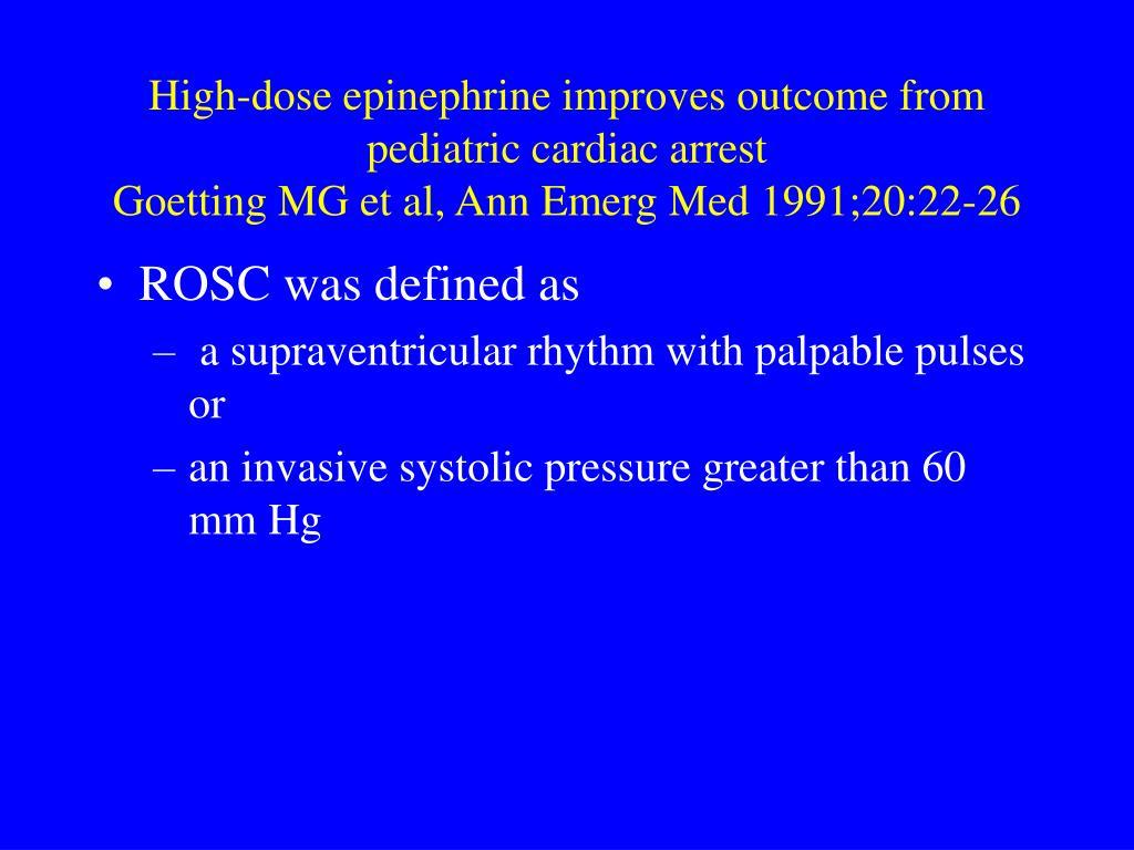 High-dose epinephrine improves outcome from pediatric cardiac arrest