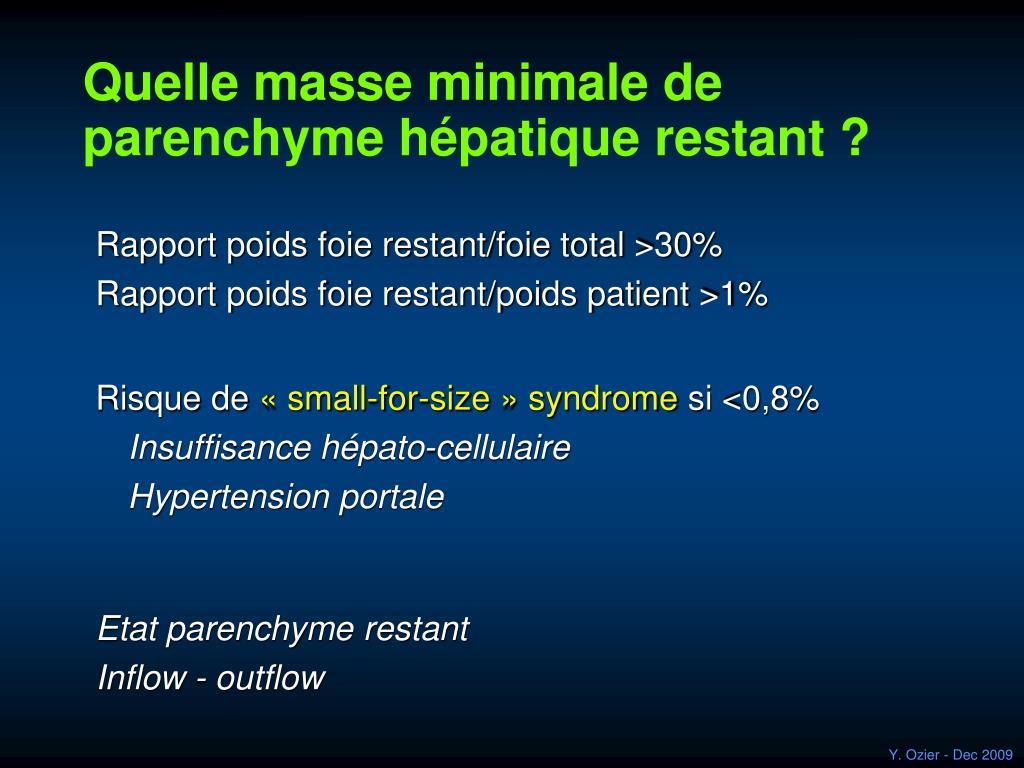 Quelle masse minimale de parenchyme hépatique restant ?