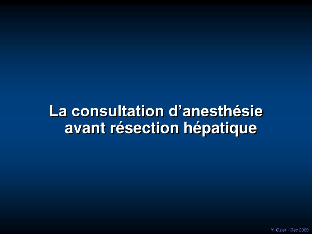 La consultation d'anesthésie avant résection hépatique