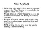 your arsenal