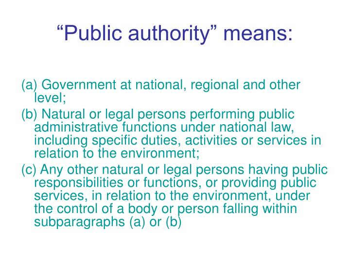 """Public authority"" means:"