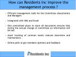 how can residents inc improve the management process