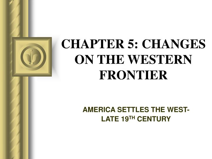 changes on western frontier chapter 13