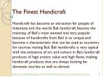 the finest handicraft