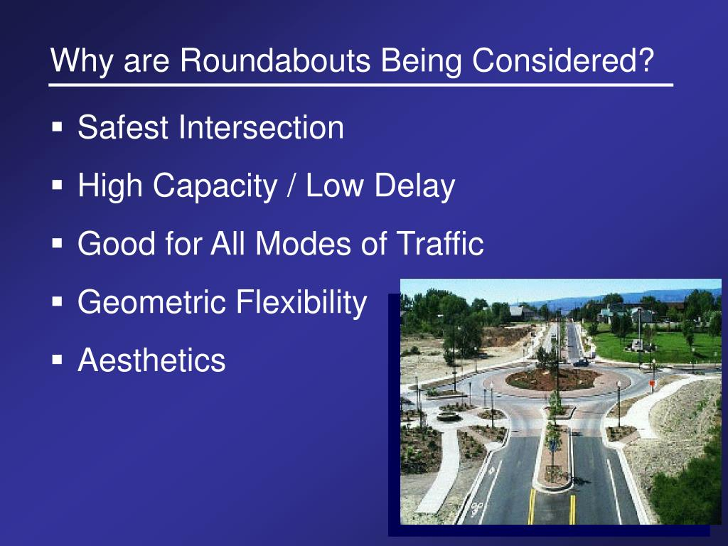 Why are Roundabouts Being Considered?