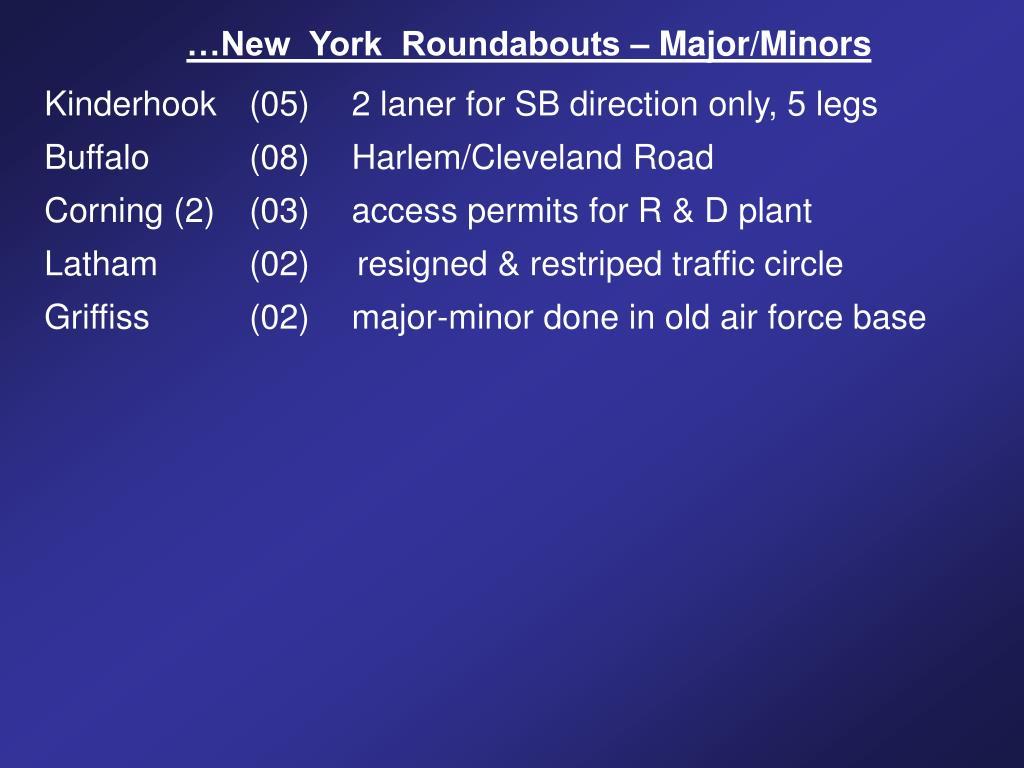 …New  York  Roundabouts – Major/Minors