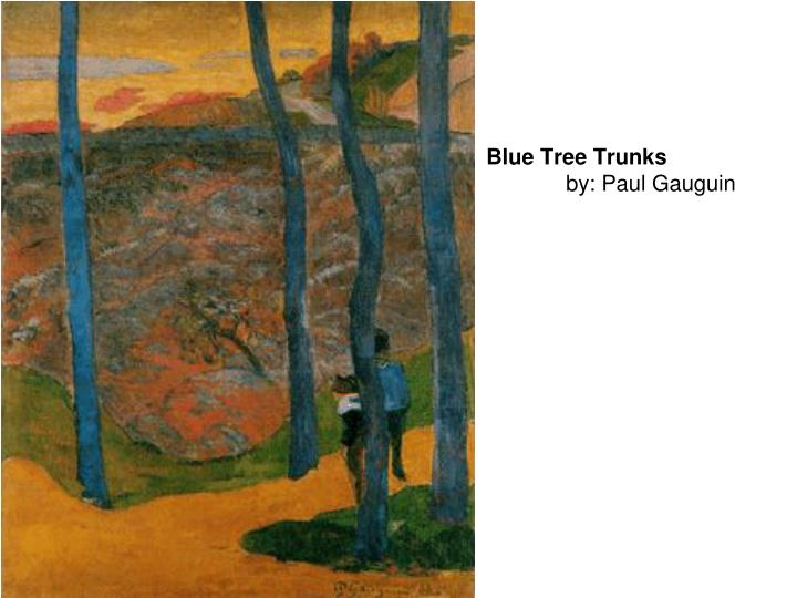 Blue tree trunks by paul gauguin