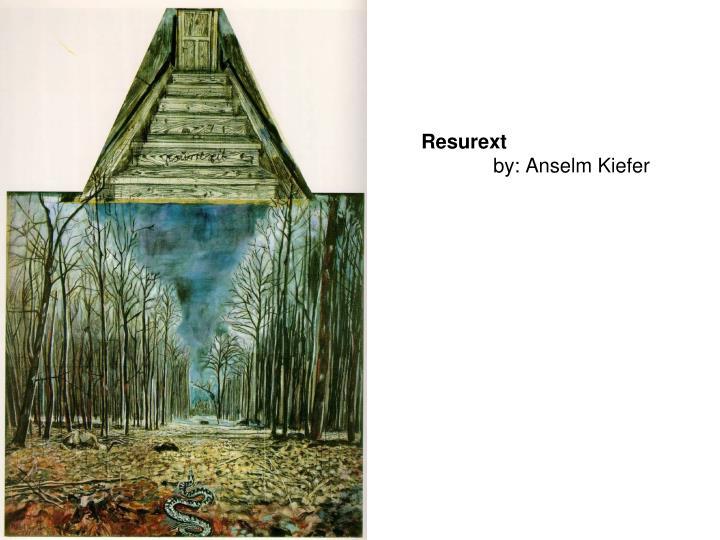 Resurext by anselm kiefer