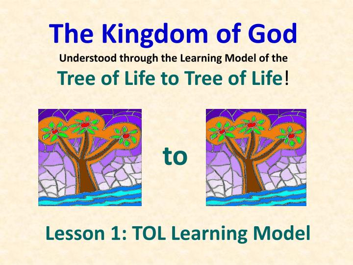 The kingdom of god understood through the learning model of the tree of life to tree of life