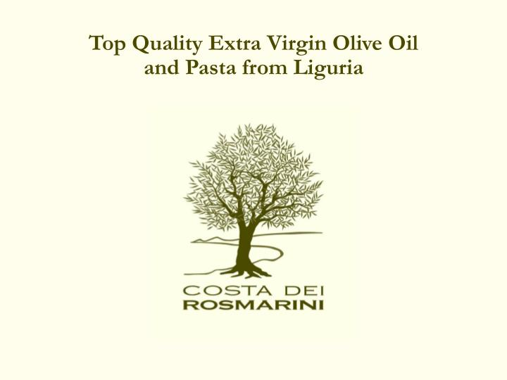 top quality extra virgin olive oil and pasta from liguria n.