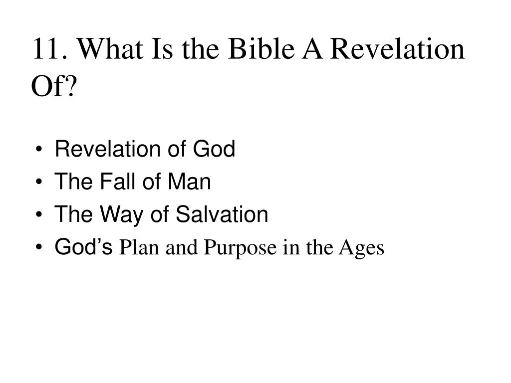 11. What Is the Bible A Revelation Of?