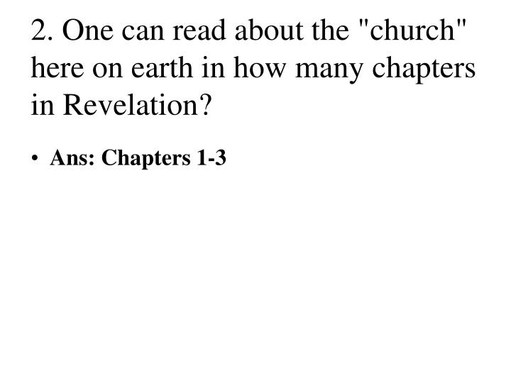 2 one can read about the church here on earth in how many chapters in revelation