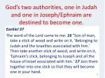 god s two authorities one in judah and one in joseph ephraim are destined to become one