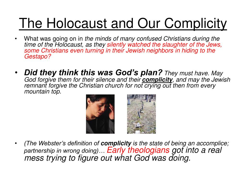The Holocaust and Our Complicity