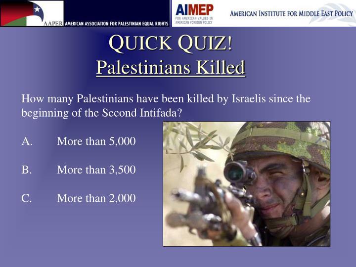 Q uick q uiz palestinians killed