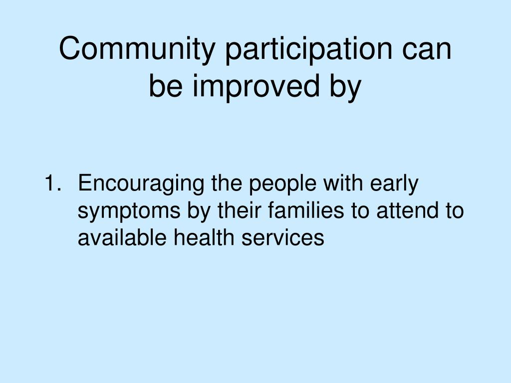 Community participation can be improved by