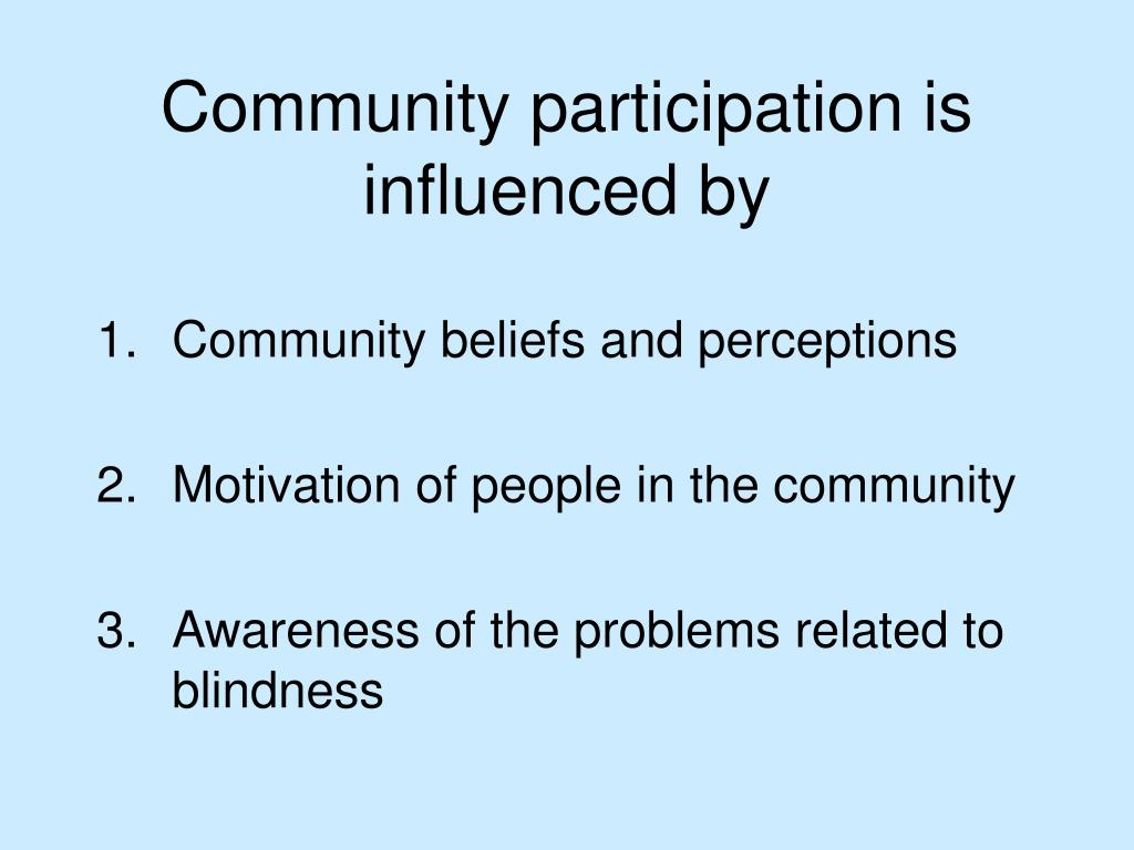 Community participation is influenced by