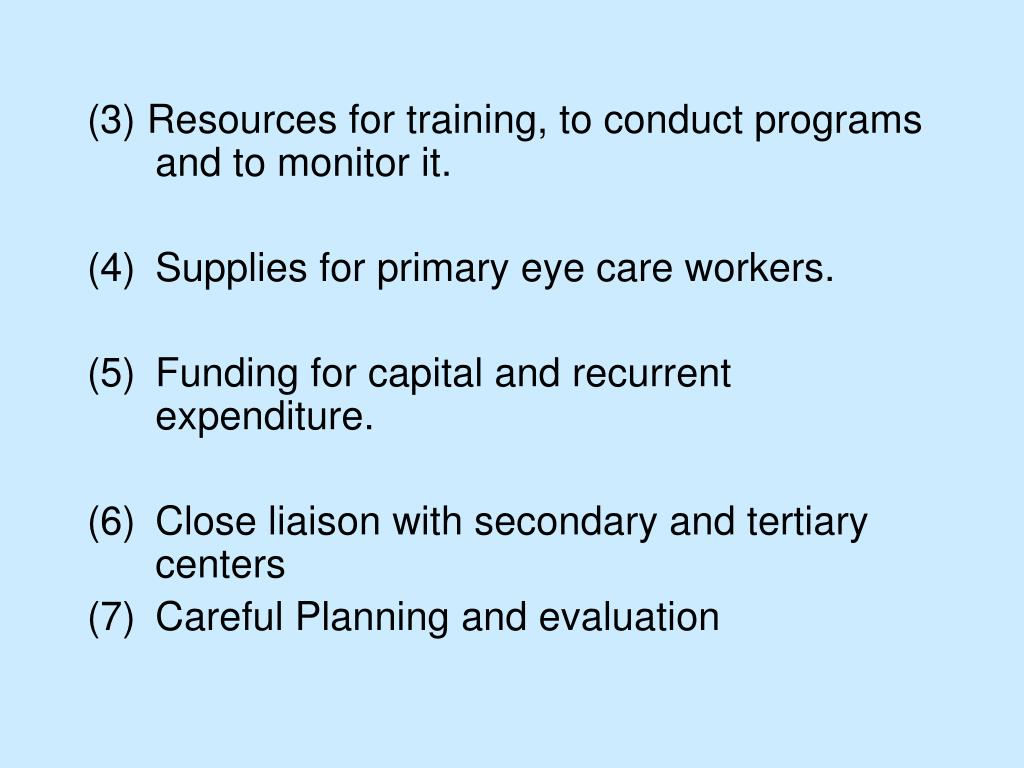 (3) Resources for training, to conduct programs and to monitor it.