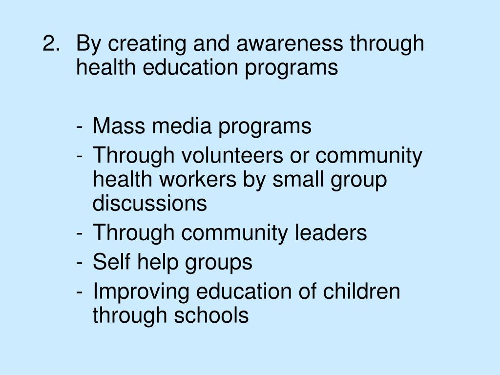 By creating and awareness through health education programs