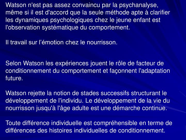 Watson n'est pas assez convaincu par la psychanalyse,