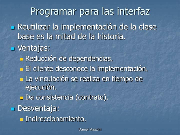 Programar para las interfaz