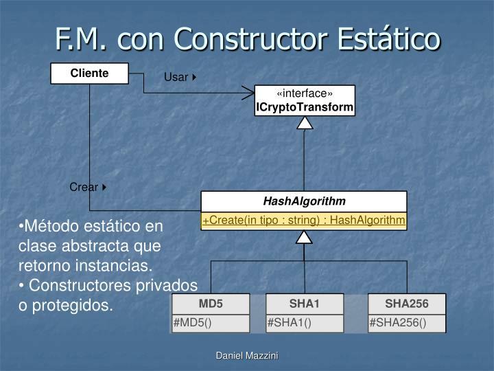 F.M. con Constructor Estático