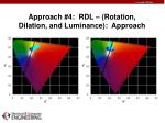 approach 4 rdl rotation dilation and luminance approach