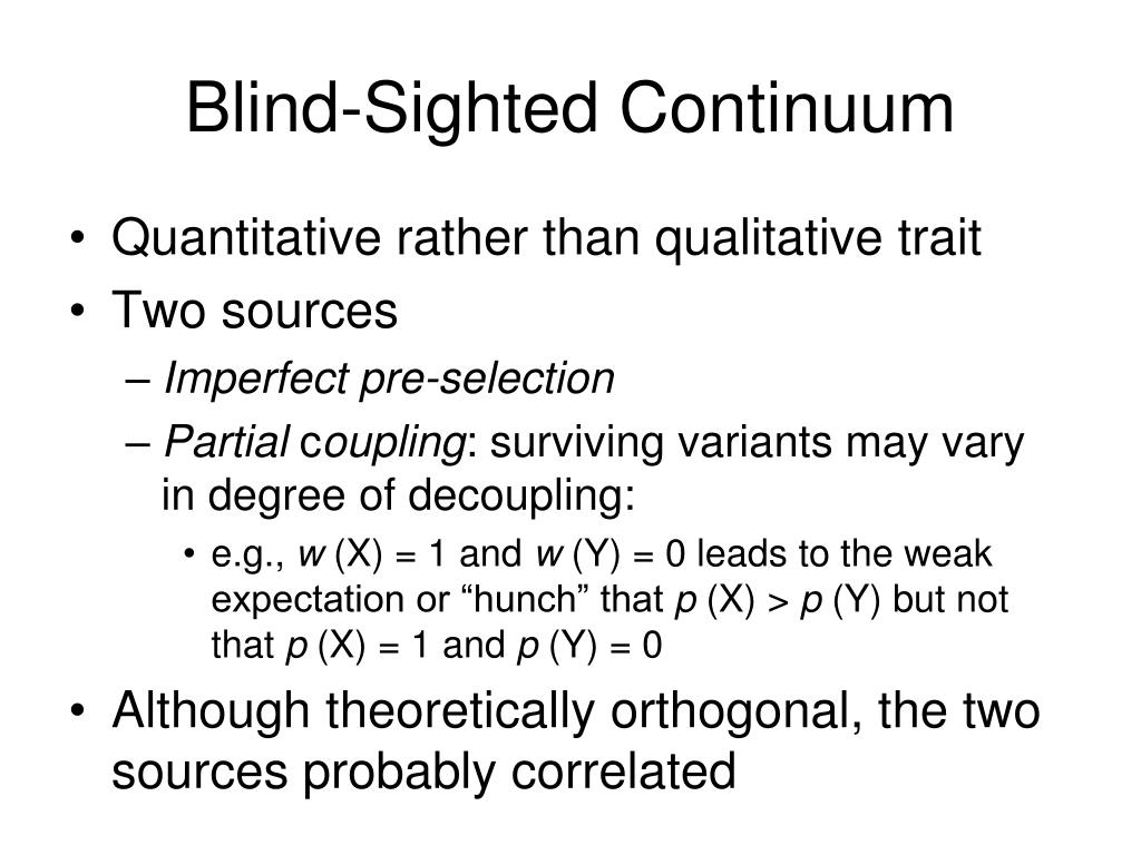 Blind-Sighted Continuum