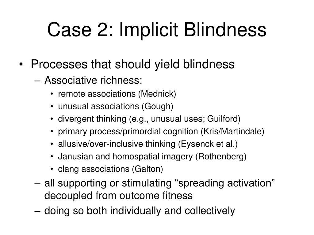 Case 2: Implicit Blindness