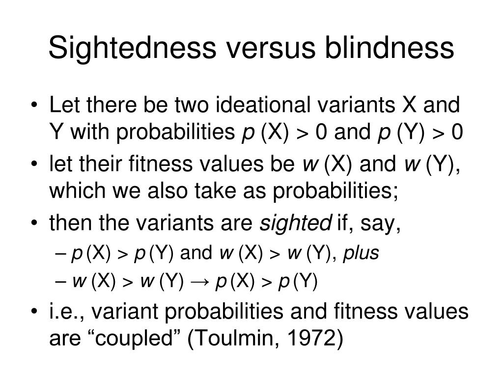 Sightedness versus blindness