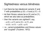 sightedness versus blindness
