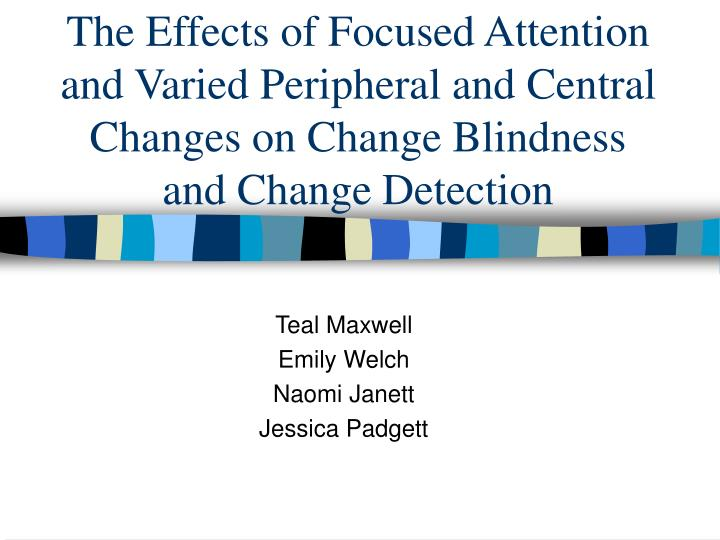 attention and change detection psychology essay How to write a critique essay  9:26 divided attention, selective attention, inattentional blindness, & change blindness | khan academy  signal detection theory: cognitive psychology.