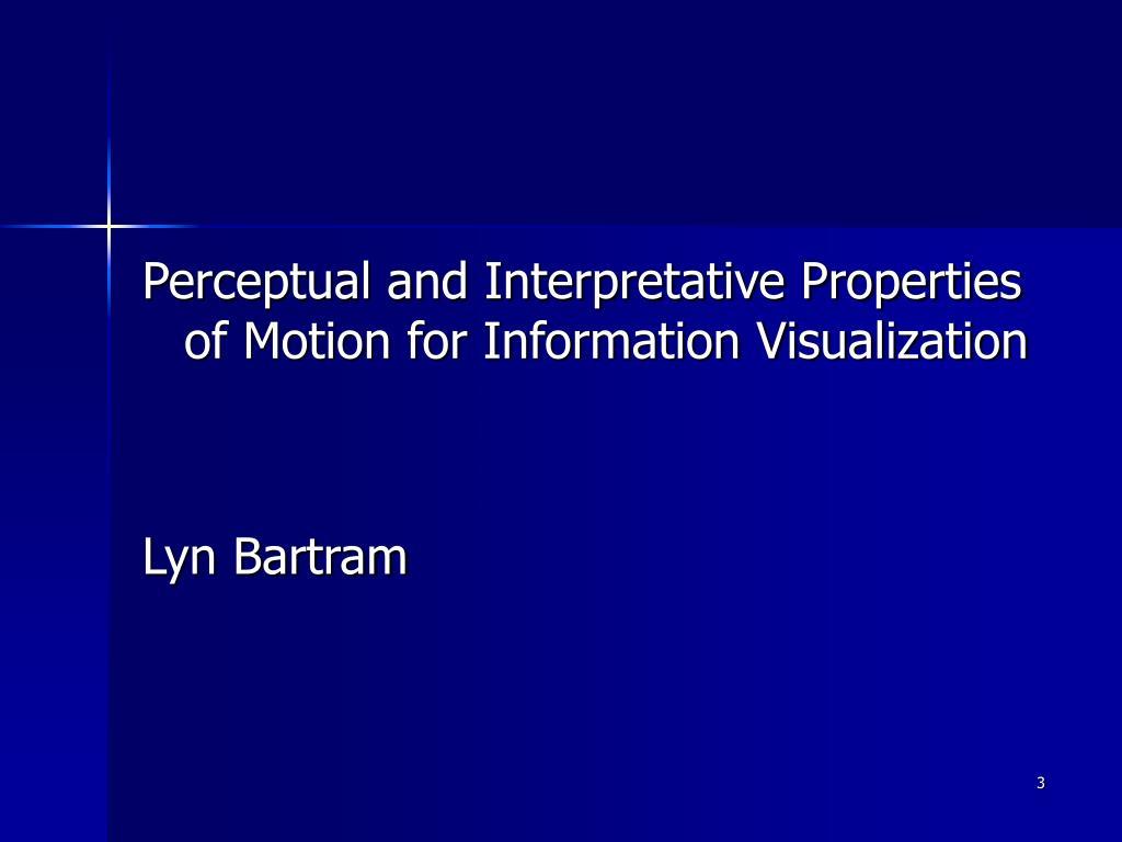Perceptual and Interpretative Properties of Motion for Information Visualization