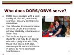 who does dors obvs serve
