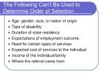 the following can t be used to determine order of selection