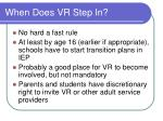 when does vr step in