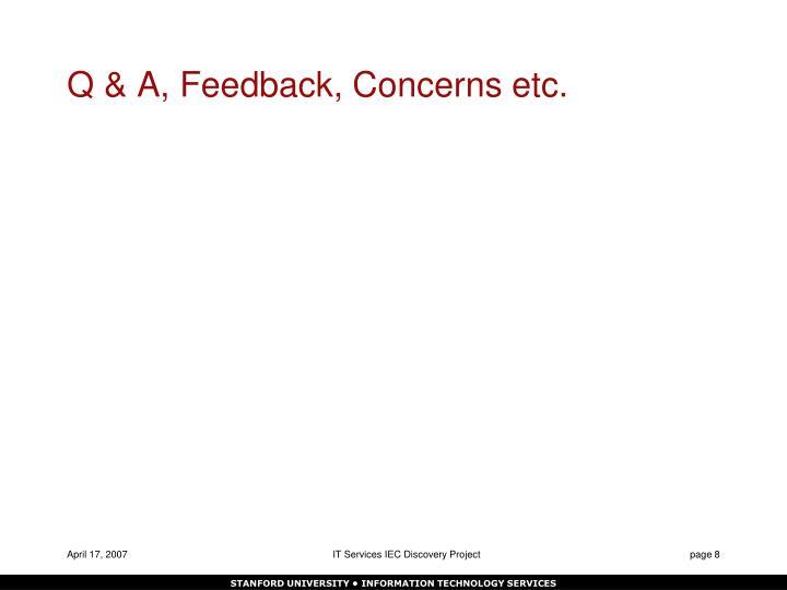 Q & A, Feedback, Concerns etc.