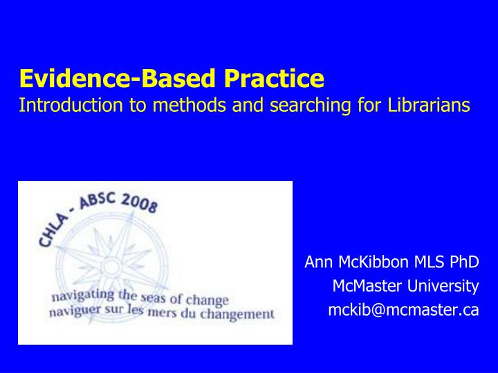 Evidence based practice introduction to methods and searching for librarians