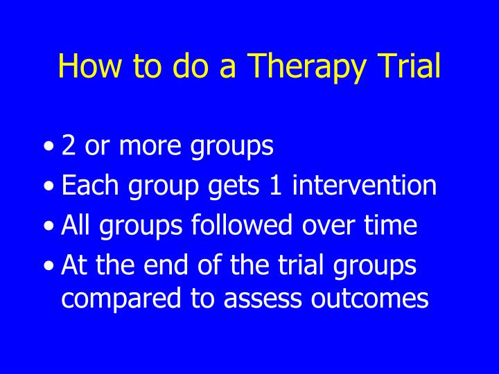 How to do a Therapy Trial