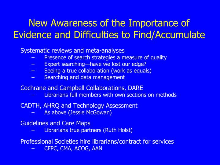 New Awareness of the Importance of Evidence and Difficulties to Find/Accumulate