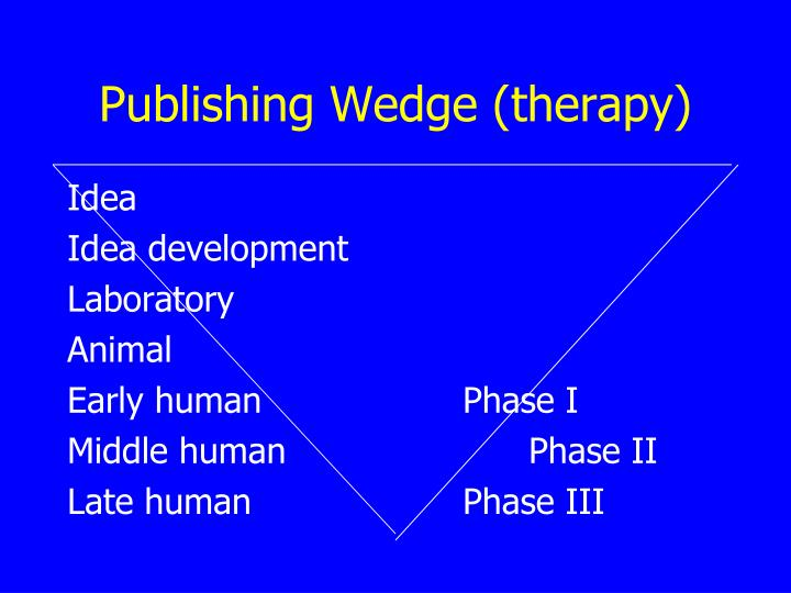Publishing Wedge (therapy)