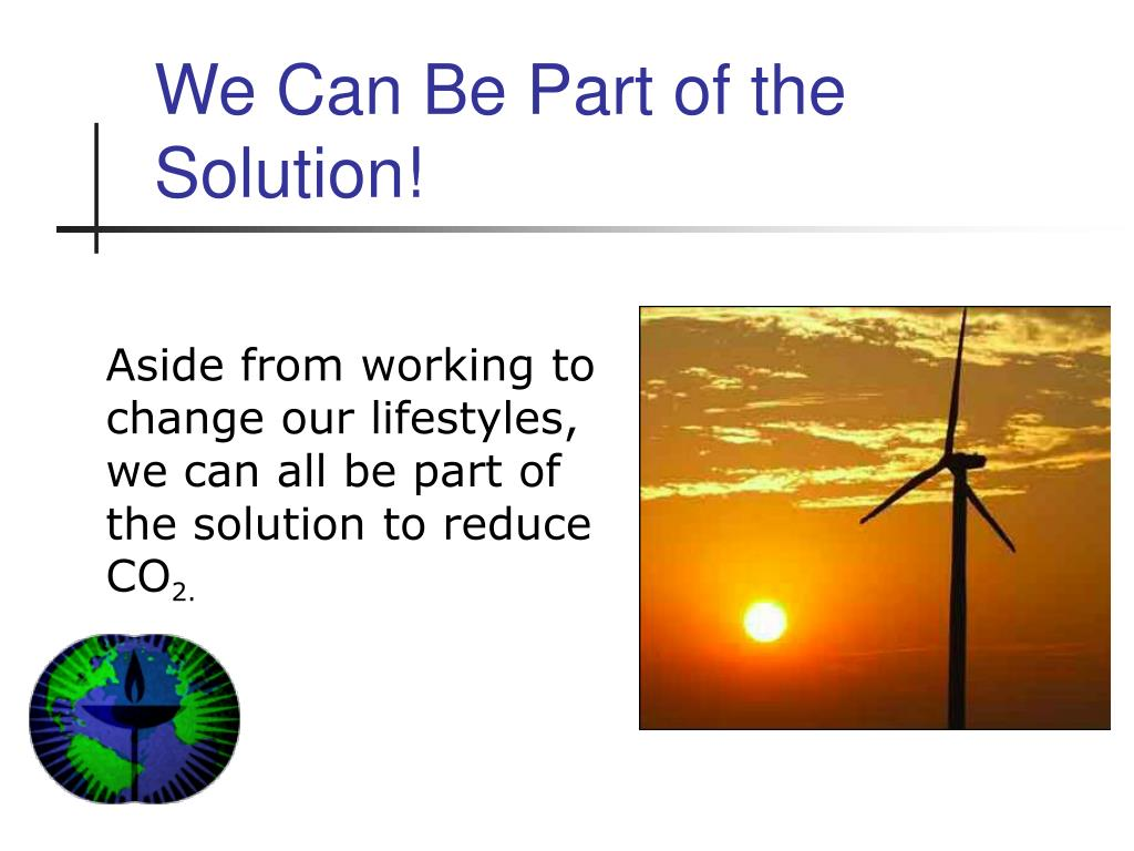 We Can Be Part of the Solution!