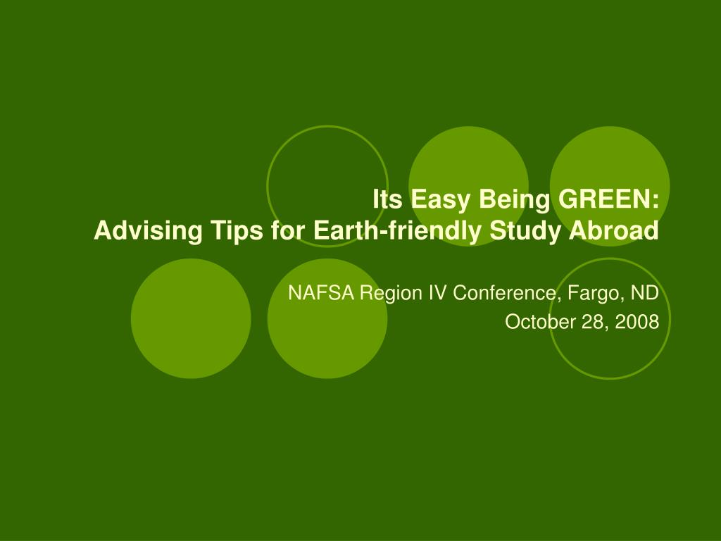 its easy being green advising tips for earth friendly study abroad l.